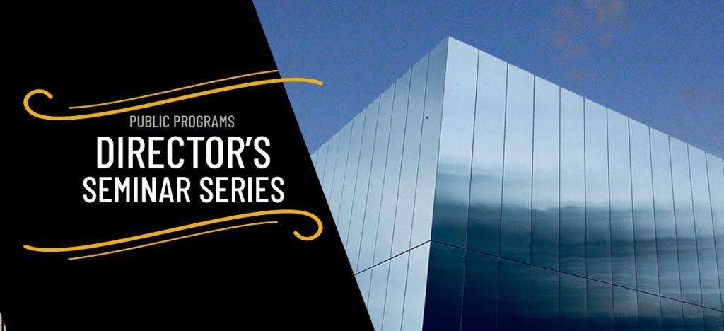 Directors Seminar Series
